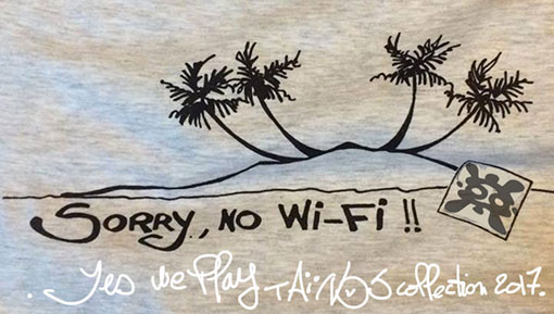 SORRY NO WIFI TAINOS GUADELOUPE TEE SHIRT